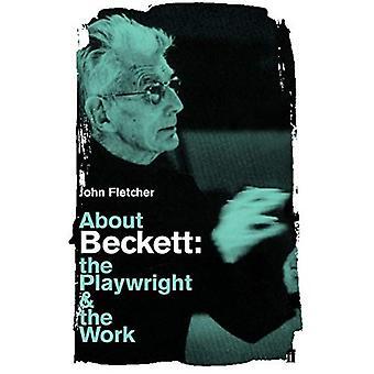 Sobre Beckett: O dramaturgo e o trabalho (dramaturgo & o trabalho)