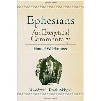 Ephesians: An Exegetical Commentary (Baker Exegetical Commentary on the New Testament)
