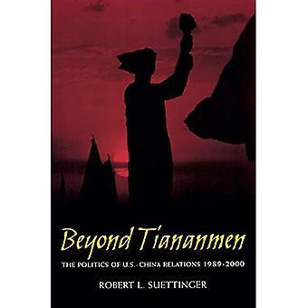 Beyond Tiananmen: The Politics of U.S.-China Relations 1989-2000