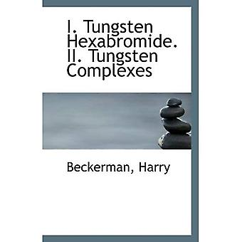 I. Hexabromide wolframu. II. Wolfram kompleksy