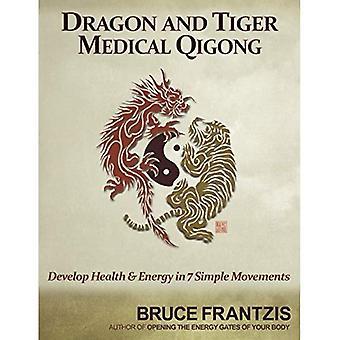 Drake och Tiger Medical Qigong: utveckla hälsa och energi i 7 enkla rörelser