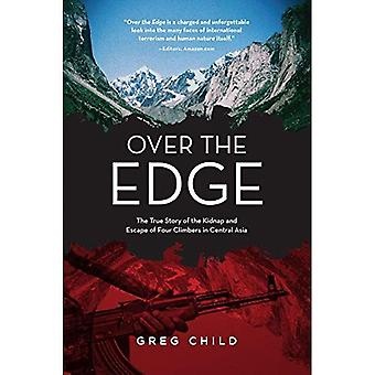 Over the Edge: A True Story of Kidnap and Escape in the Mountains of Central Asia