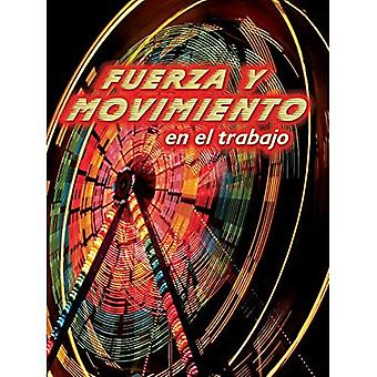 Fuerza y Movimiento En El Trabajo (Forces and Motion at Work) (Exploremos la Ciencia)