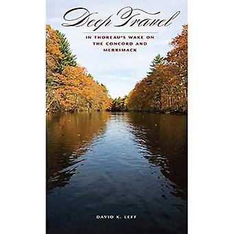 Tiefen Reisen: In Thoreaus Wake-on-Concord und Merrimack (American Land & Life-Serie)
