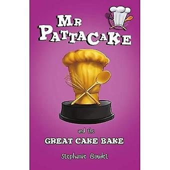 Mr Pattacake and the Great� Cake Bake (Mr Pattacake)