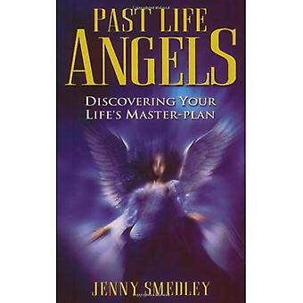 Past Life Angels: Discovering Your Life's Master-plan