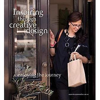 Inspiring Through Creative Design: Enjoying the Journey