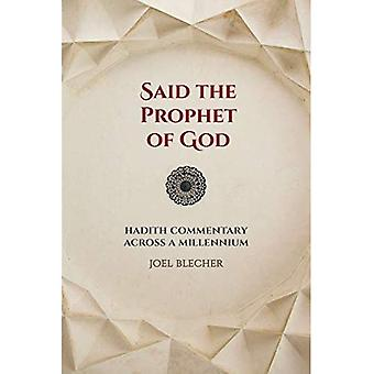 Said the Prophet of God: Hadith Commentary Across a Millennium