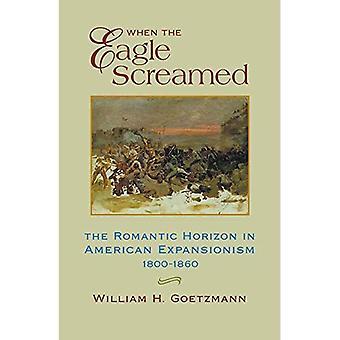 Quando a águia gritou: O horizonte romântico no expansionismo americano, 1800-1860