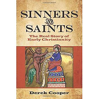 Sinners and Saints: The Real Story of Early Christianity (Real Church History)