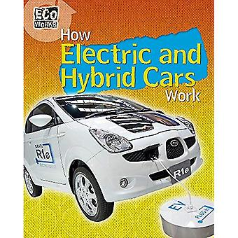 Eco Works: How Electric and Hybrid Cars Work (Eco Works)