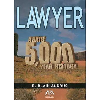 Lawyer: A Brief 5,000 Year History