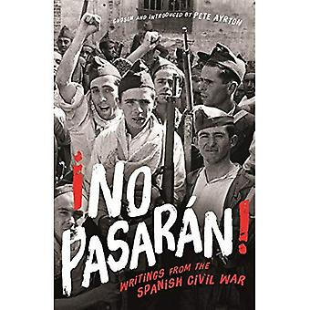 !No Pasaran!: Writings from� the Spanish Civil War
