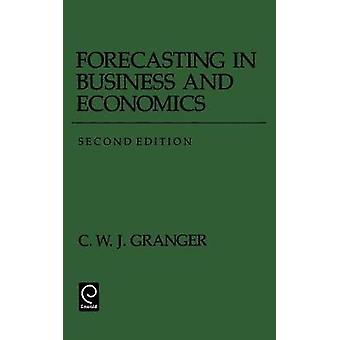 Forecasting in Business and Economics by Granger & Clive W. J.