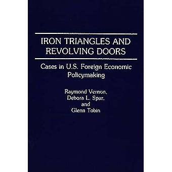 IJzeren driehoeken en draaideuren gevallen in Amerikaanse buitenlandse economische beleidsvorming door Vernon & Raymond