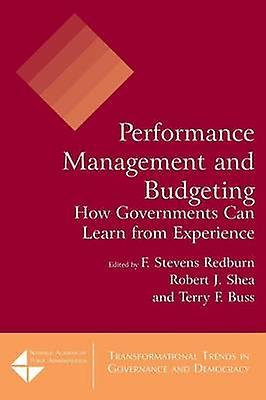 Perforhommece Management and Budgeting  How Governments Can Learn from Experience by rougeburn & F Stevens