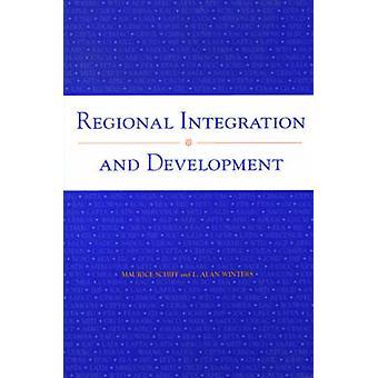 Integração regional e desenvolvimento por Schiff & Maurice W.