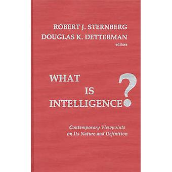 What Is Intelligence Contemporary Viewpoints on Its Nature and Definition by Sternberg & Robert J.