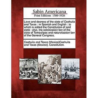 Love og dekreter stats Coahuila og Texas i spansk og engelsk, som er tilføjet forfatning sagde staten også kolonisering loven i staten Tamaulipas og naturalizati af Coahuila og Texas MexicoCoahuila og
