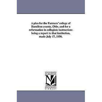 En grund för de jordbrukare college av Hamilton county Ohio och en reformation i collegiate instruction att vara en rapport till denna institution gjort juli 17 1850. av jordbrukare College College Hill & Ohio Bo
