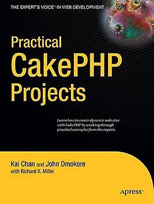 Practical CakePHP Projects by Chan & Kai