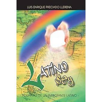 Latino Soy Poemario de Un Inmigrante Latino por Llerena & Luis Enrique Preciado