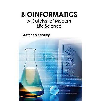 Bioinformática A catalizador de la ciencia de la vida moderna por Kenney y Gretchen