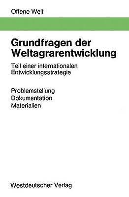 Grundfragen der Weltagrarentwicklung  Teil einer internationalen Entwicklungsstrategie. Problemstellung Dokumentation Materialien by Gather & Gernot