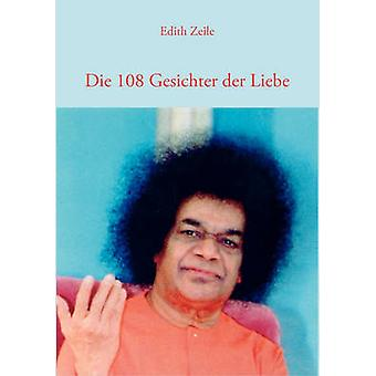 Sterben Sie 108 Gesichter der Liebe von Zeile & Edith