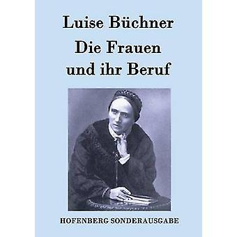 Frauen Und Ihr Beruf von Luise Bchner sterben
