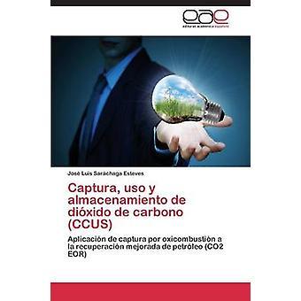 Captura uso y almacenamiento de dixido de carbono CCUS av Sarchaga Esteves Jos Luis