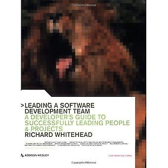 Leading a Software Development Team (The Practical Solutions Series)
