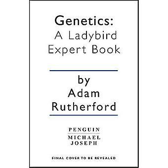 Genetics - A Ladybird Expert Book by Genetics - A Ladybird Expert Book