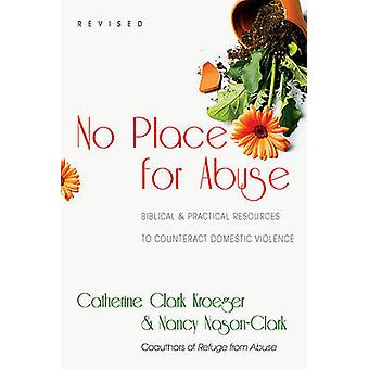 No Place for Abuse - Biblical & Practical Resources to Counteract Dome