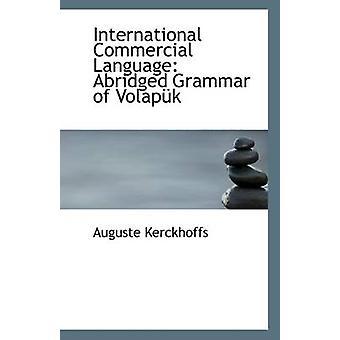 International Commercial Language - Abridged Grammar of Volapuk by Aug