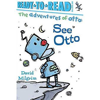 See Otto by David Milgrim - David Milgrim - 9781481467964 Book