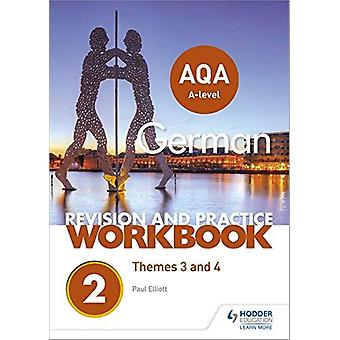 AQA A-level German Revision and Practice Workbook - Themes 3 and 4 by