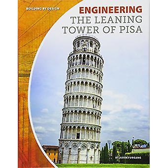 Engineering the Leaning Tower of Pisa by Adam Furgang - 9781532113734