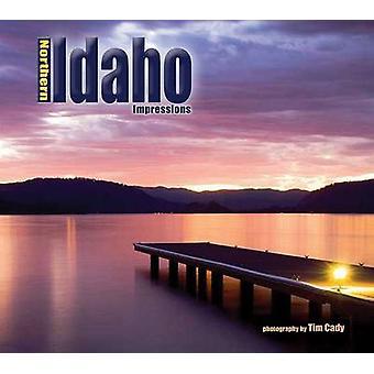 Northern Idaho Impressions by Tim Cady - 9781560374435 Book