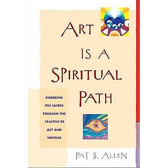 Art is a Spiritual Path by Pat B. Allen - 9781590302101 Book