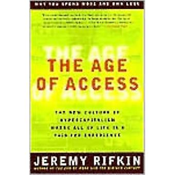 Age of Access - The New Culture of Hypercapitalism - Where All of Life
