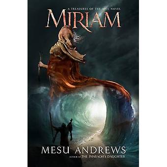Miriam by Mesu Andrews - 9781601426017 Book