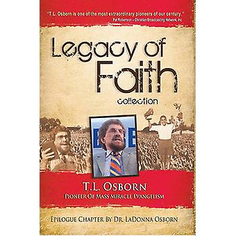 Legacy of Faith Collection by T L Osborn - 9781606830291 Book