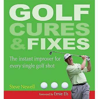 Golf Cures & Fixes  - The Instant Improver for Every Single Golf Shot
