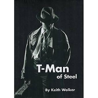 T-Man of Steel by Keith Walker - 9781885793089 Book