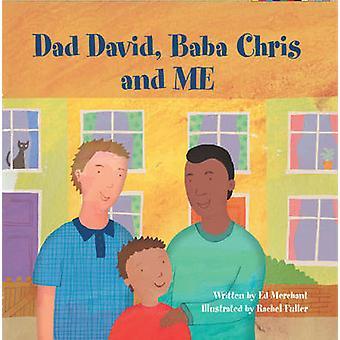 Dad David - Baba Chris and Me by Ed Merchant - Rachel Fuller - 978190