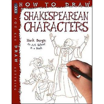 How To Draw Shakespearean Characters by Mark Bergin - 9781912006281 B