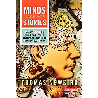 Minds Made for Stories - How We Really Read and Write Informational an