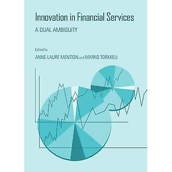 Innovation in Financial Services by AnneLaure Mention & Marko Torkkeli