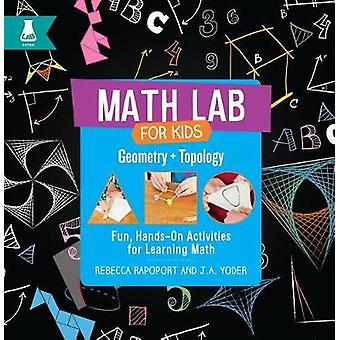 Geometry and Topology - Fun - Hands-On Activities for Learning Math by